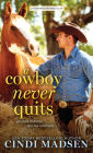 A Cowboy Never Quits: A Turn Around Ranch Novel Cover Image