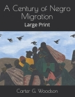 A Century of Negro Migration: Large Print Cover Image