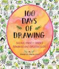 100 Days of Drawing (Guided Sketchbook): Sketch, Paint, and Doodle Towards One Creative Goal Cover Image