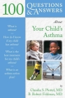 100 Questions & Answers about Your Child's Asthma Cover Image