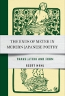 The Ends of Meter in Modern Japanese Poetry: Translation and Form Cover Image