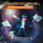 L'éducation Est Le Pouvoir: Un Extrait De La Vie De W.E.B. Du Bois (French edition of Education Is Power) Cover Image