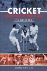 Cricket in the Second World War: The Grim Test Cover Image