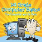 1st Grade Computer Basics: The Computer and Its Parts Cover Image