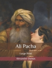 Ali Pacha: Large Print Cover Image