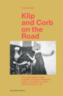 Klip and Corb on the Road: The Dual Diaries and Legacies of August Klipstein and Le Corbusier on their Eastern Journey, 1911 Cover Image