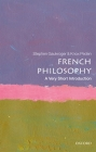 French Philosophy: A Very Short Introduction (Very Short Introductions) Cover Image