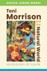 Toni Morrison and the Natural World: An Ecology of Color Cover Image