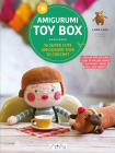 Amigurumi Toy Box: 16 Super Cute Amigurumi Toys to Crochet Cover Image