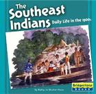 The Southeast Indians: Daily Life in the 1500s Cover Image