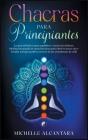 Chakras para principiantes: La guía definitiva para equilibrar y sanar tus chakras. Meditación guiada de atención plena para abrir tu tercer ojo e Cover Image