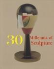 30 Millennia of Sculpture (30 Millennia of Art) Cover Image