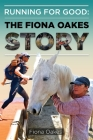 Running for Good: The Fiona Oakes Story Cover Image