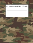 Composition Book: Cool Camo Book for Kids Military Families, Elementary School Wide Ruled 120 Pages Cover Image