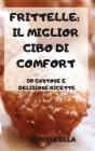 Frittelle: Il Miglior Cibo Di Comfort Cover Image