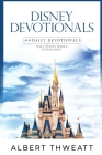 Disney Devotionals: 100 Daily Devotionals Based on the Walt Disney World Attractions Cover Image