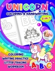 Unicorn Coloring & Handwriting 2 in 1 Coloring Writing Practice letter tracing Workbook: Tracing Alphabet for Preschoolers & Kids ages 3-5 Toddler wor Cover Image