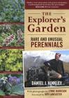 The Explorer's Garden: Rare and Unusual Perennials Cover Image
