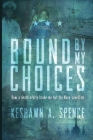 Bound by My Choices: How a death nearly broke me but the Navy saved me Cover Image