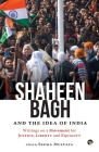Shaheen Bagh and the Idea of India: Writings on a Movement for Justice, Liberty and Equality Cover Image
