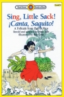 Sing, Little Sack! ¡Canta, Saquito!-A Folktale from Puerto Rico: Level 3 (Bank Street Ready-To-Read) Cover Image