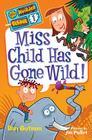 My Weirder School #1: Miss Child Has Gone Wild! Cover Image