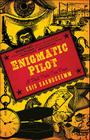 Enigmatic Pilot: A Tall Tale Too True Cover Image