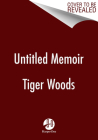 Untitled Tiger Woods Memoir Cover Image