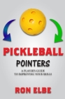 Pickleball Pointers: A Player's Guide to Improving Your Skills Cover Image