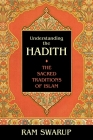 Understanding the Hadith: The Sacred Traditions of Islam Cover Image