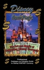 Disney Numismagic - The Art and Magic of Collecting Disney Currency: Professional Catalogue and Valuation Guide for Disney Fantasy Currency Cover Image