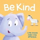 Be Kind: Padded Storybook Cover Image