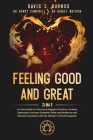 Feeling Good and Great: 3 in 1 - An Easy Guide to Overcome Negative Emotions, Anxiety, Depression, Increase Empathic Skills and Resilience and Cover Image