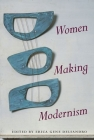 Women Making Modernism Cover Image