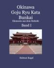 Okinawa Goju Ryu Kata Band 1 Cover Image