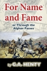 For Name and Fame (Annotated): Or, Through the Afghan Passes Cover Image