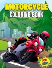Motorcycle Coloring Book for Teens: A Collection of 30 Cool Bikes, Relaxation and Stress Relieving Coloring Pages for Boys, Adults, Kids, and Motorcyc Cover Image