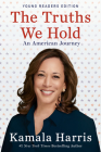 The Truths We Hold: An American Journey (Young Readers Edition) Cover Image