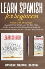 Learn Spanish For Beginners: This Book Includes: Learn Spanish Grammar for Beginners Learn Spanish Phrase Book for Beginners Learn Spanish With Sho Cover Image