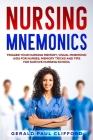 Nursing Mnemonics: Trigger Your Nursing Memory, Visual Mnemonic Aids for Nurses, Memory Tricks and Tips for Survive Nursing School Cover Image