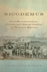 Nicodemus, 11: Post-Reconstruction Politics and Racial Justice in Western Kansas (Race and Culture in the American West #11) Cover Image