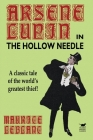 The Hollow Needle: Further Adventures of Arsene Lupin Cover Image
