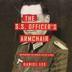 The S.S. Officer's Armchair Lib/E: Uncovering the Hidden Life of a Nazi Cover Image