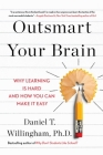 Outsmart Your Brain: Why Learning is Hard and How You Can Make It Easy Cover Image