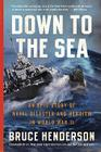 Down to the Sea: An Epic Story of Naval Disaster and Heroism in World War II Cover Image