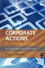 Corporate Actions - A Concise Guide: An Introduction to Securities Events Cover Image