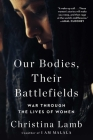 Our Bodies, Their Battlefields: War Through the Lives of Women Cover Image