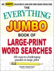 The Everything Jumbo Book of Large-Print Word Searches: 160 Easy-to-Challenging Puzzles in Large Print (Everything®) Cover Image