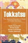 Tokkatsu: The Japanese Educational Model of Holistic Education Cover Image