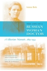 The Life of a Russian Woman Doctor: A Siberian Memoir, 1869-1954 Cover Image